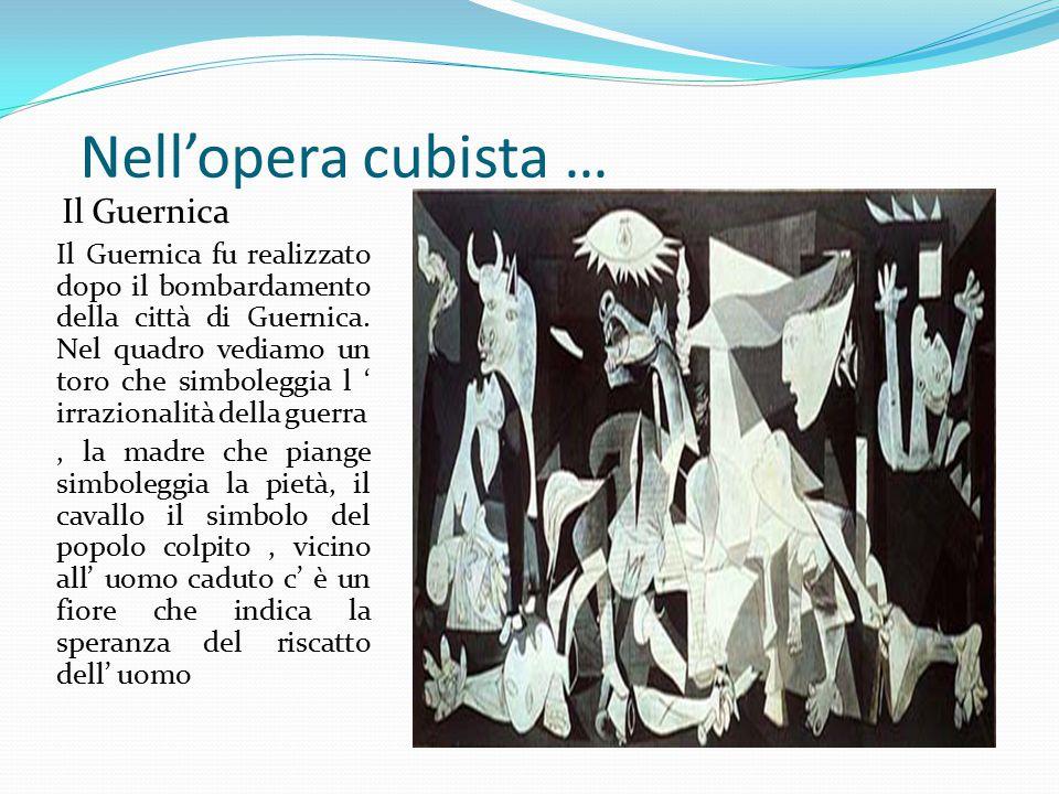 Nell'opera cubista … Il Guernica.