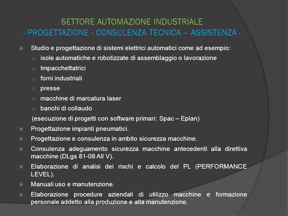 SETTORE AUTOMAZIONE INDUSTRIALE - PROGETTAZIONE - CONSULENZA TECNICA – ASSISTENZA -