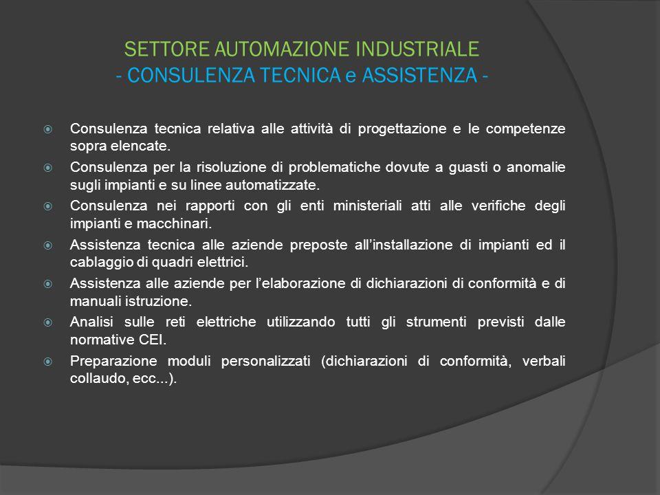 SETTORE AUTOMAZIONE INDUSTRIALE - CONSULENZA TECNICA e ASSISTENZA -