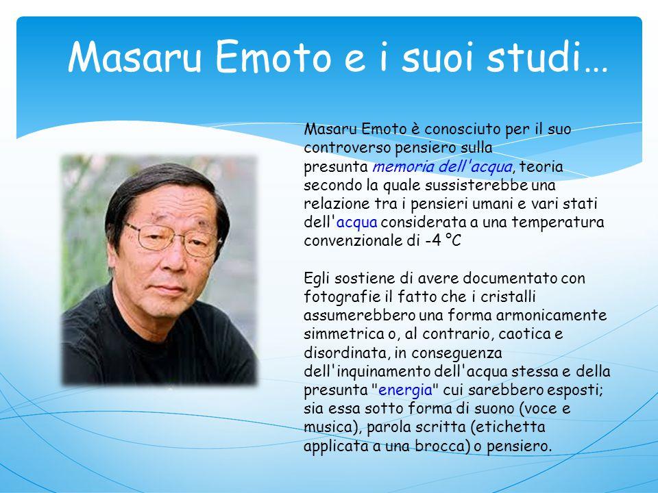 Masaru Emoto e i suoi studi…