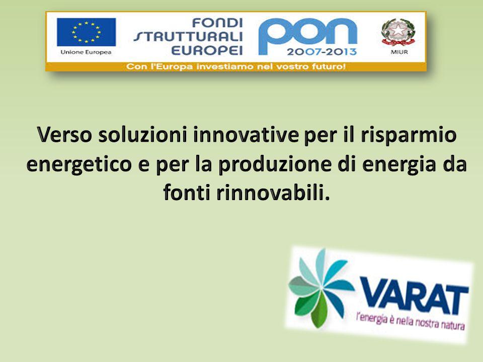 Verso soluzioni innovative per il risparmio energetico e per la produzione di energia da fonti rinnovabili.