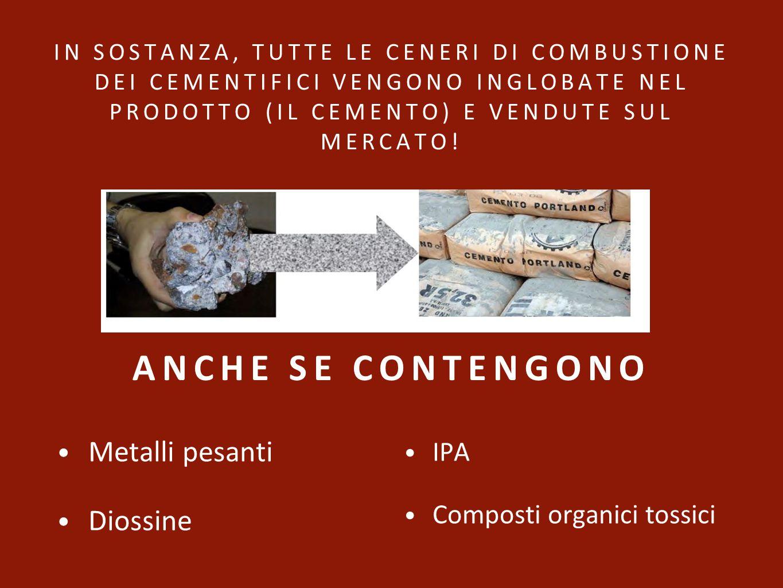ANCHE SE CONTENGONO Metalli pesanti Diossine IPA