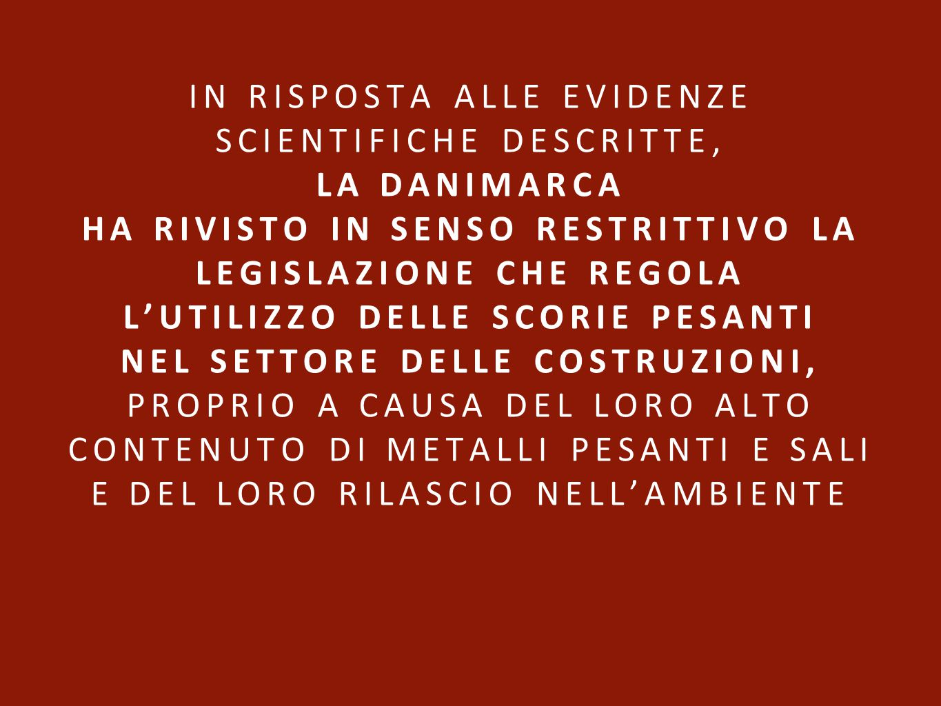 In risposta alle evidenze scientifiche descritte,