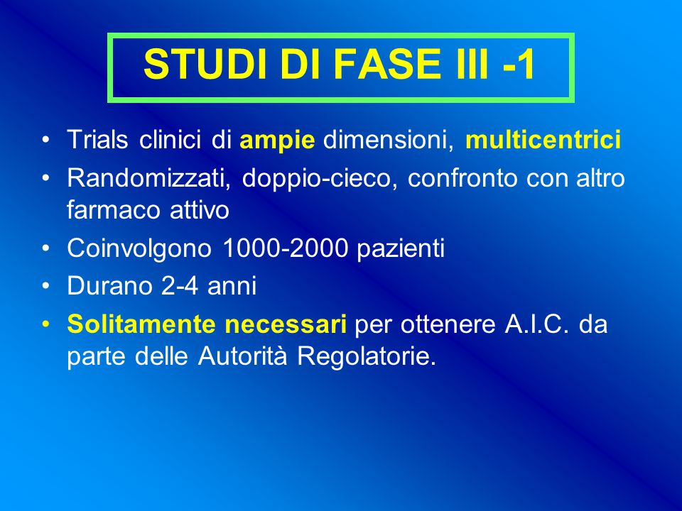 STUDI DI FASE III -1 Trials clinici di ampie dimensioni, multicentrici