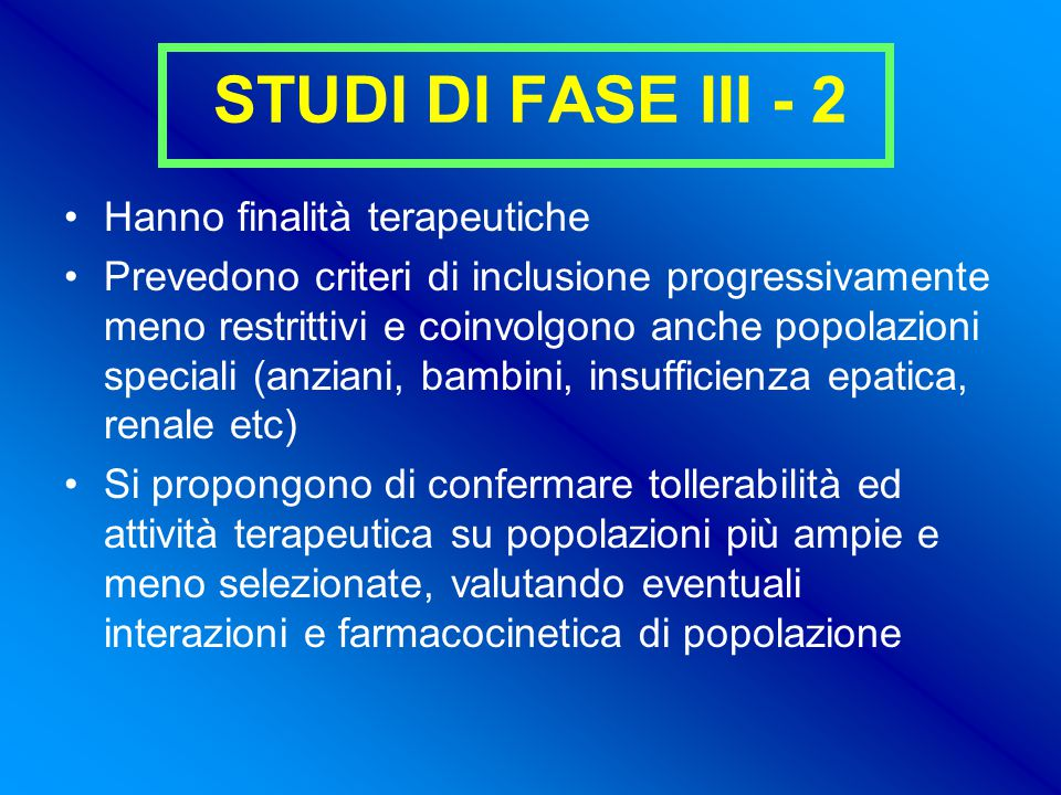 STUDI DI FASE III - 2 Hanno finalità terapeutiche