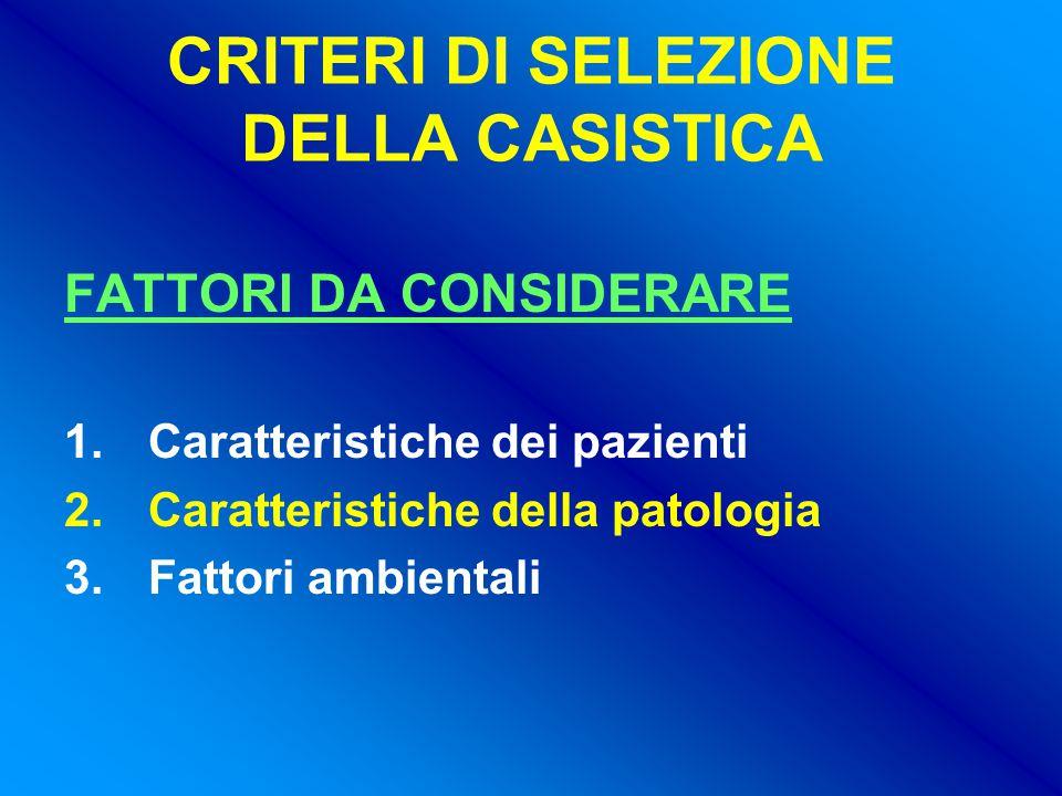 CRITERI DI SELEZIONE DELLA CASISTICA