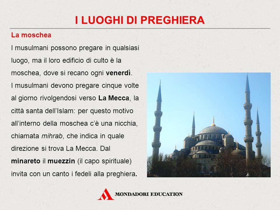 I LUOGHI DI PREGHIERA La moschea