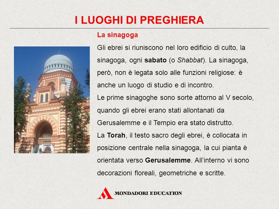 I LUOGHI DI PREGHIERA La sinagoga