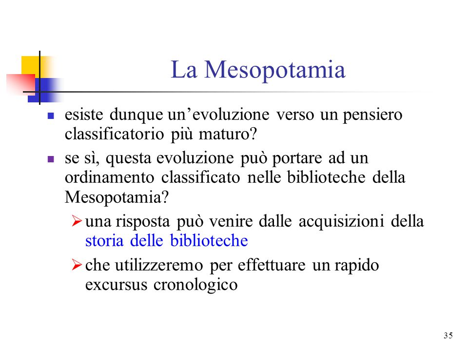 La Mesopotamia esiste dunque un'evoluzione verso un pensiero classificatorio più maturo