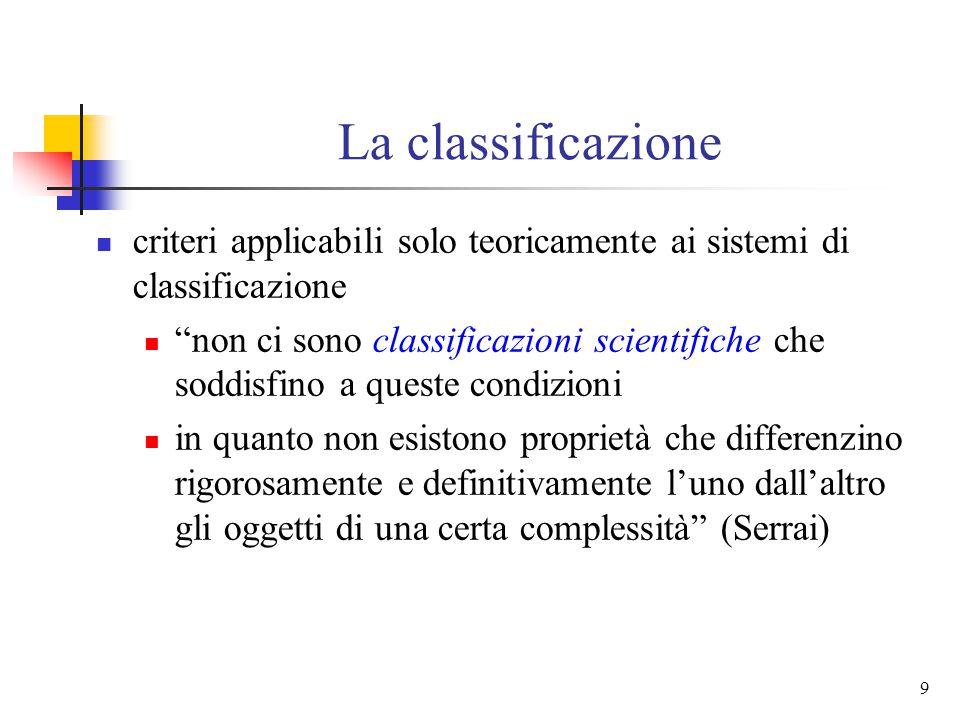 La classificazione criteri applicabili solo teoricamente ai sistemi di classificazione.