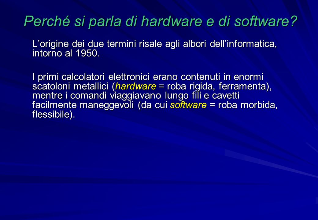 Perché si parla di hardware e di software
