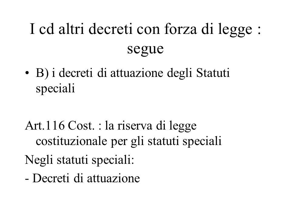 I cd altri decreti con forza di legge : segue