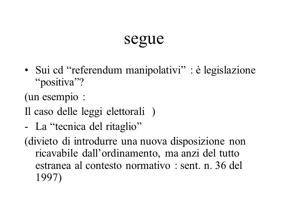 segue Sui cd referendum manipolativi : è legislazione positiva