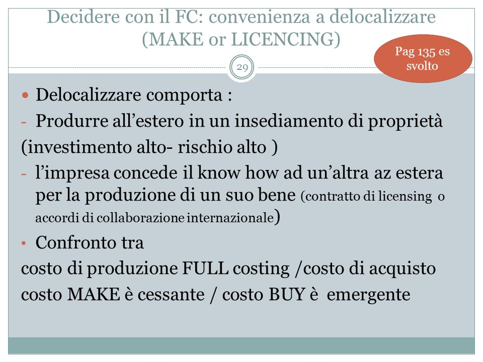 Decidere con il FC: convenienza a delocalizzare (MAKE or LICENCING)