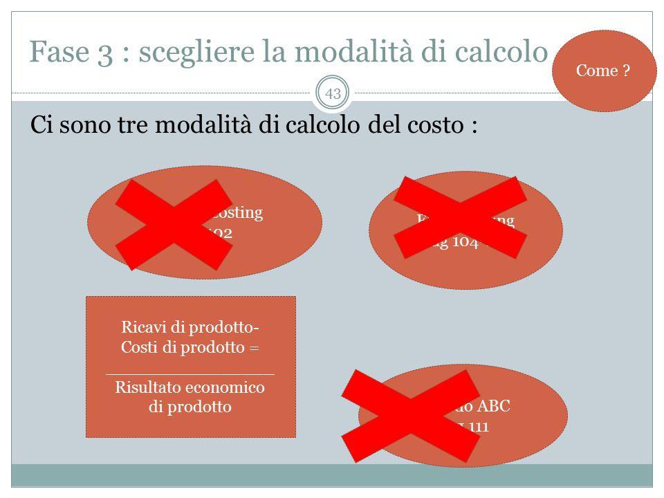 Fase 3 : scegliere la modalità di calcolo