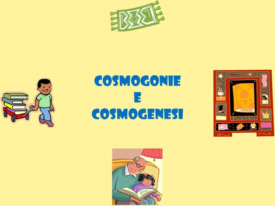 COSMOGONIE E COSMOGENESI