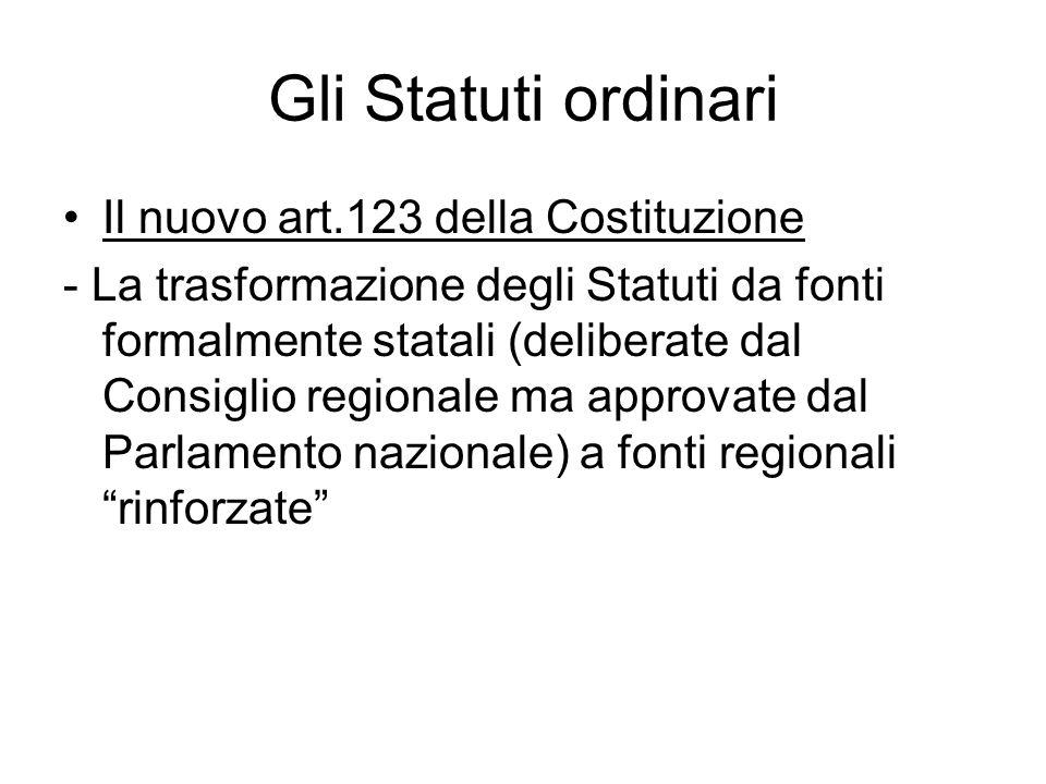 Gli Statuti ordinari Il nuovo art.123 della Costituzione