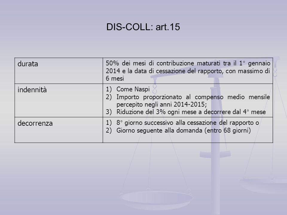 DIS-COLL: art.15 durata indennità decorrenza