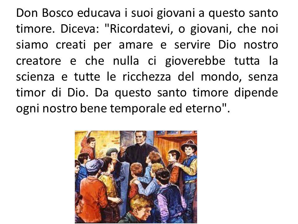 Don Bosco educava i suoi giovani a questo santo timore
