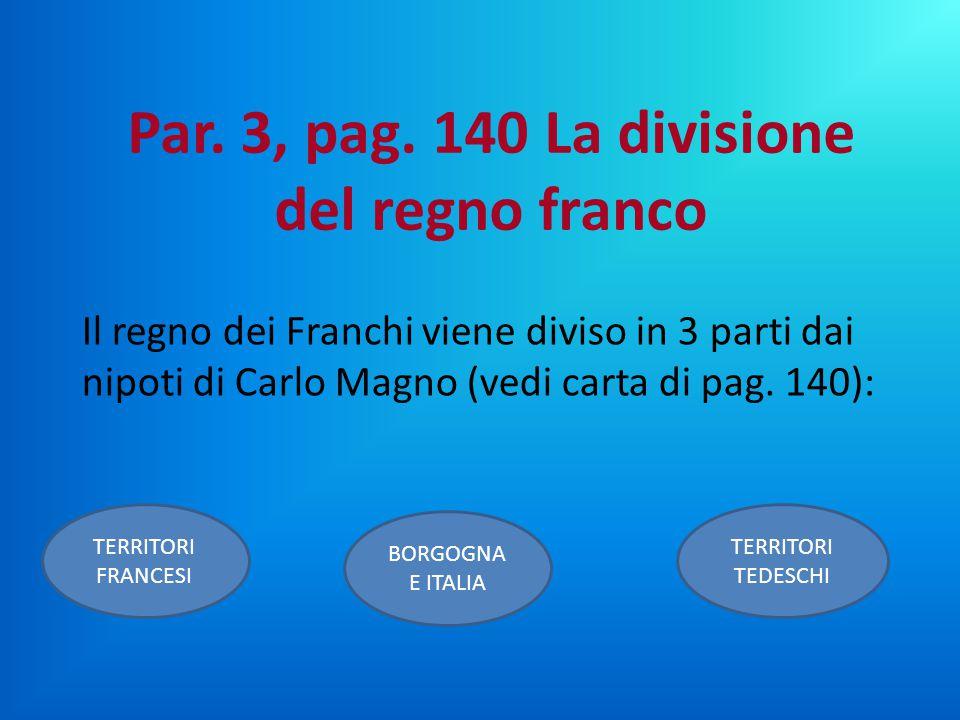Par. 3, pag. 140 La divisione del regno franco