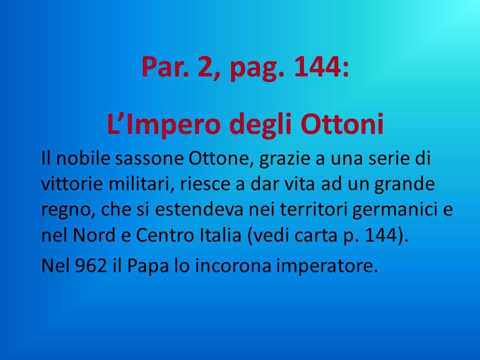 Par. 2, pag. 144: L'Impero degli Ottoni