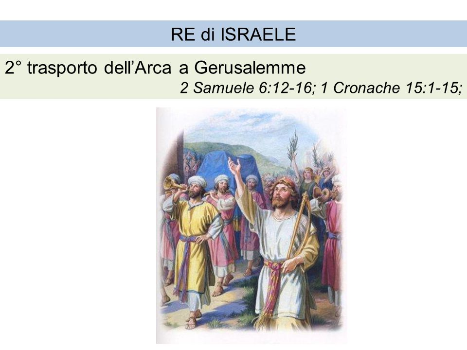 2° trasporto dell'Arca a Gerusalemme