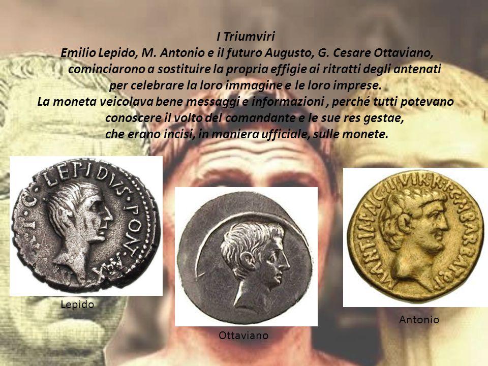I Triumviri Emilio Lepido, M. Antonio e il futuro Augusto, G