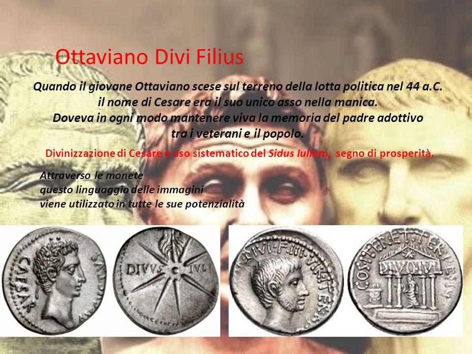 Ottaviano Divi Filius Quando il giovane Ottaviano scese sul terreno della lotta politica nel 44 a.C.