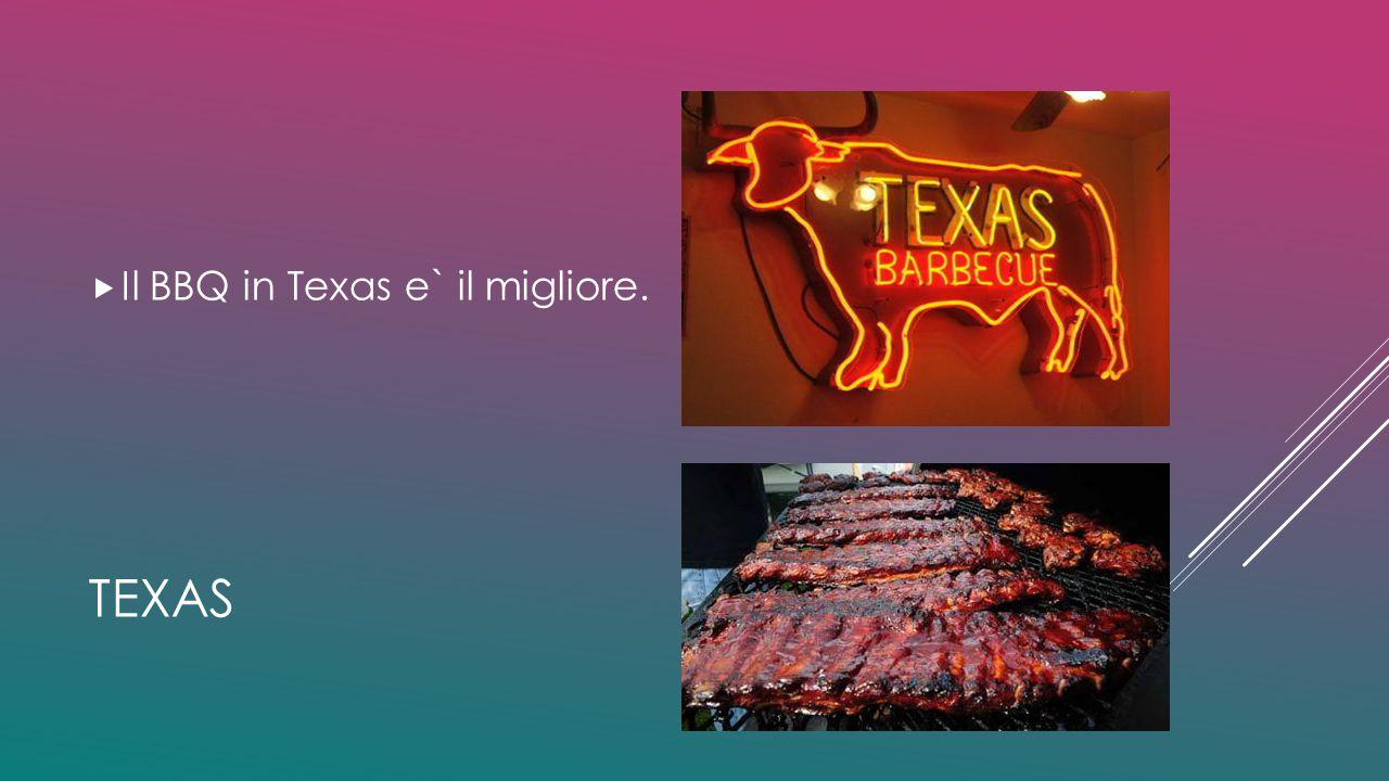 Il BBQ in Texas e` il migliore.