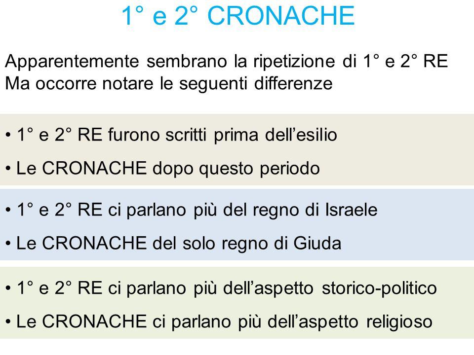 1° e 2° CRONACHE Apparentemente sembrano la ripetizione di 1° e 2° RE