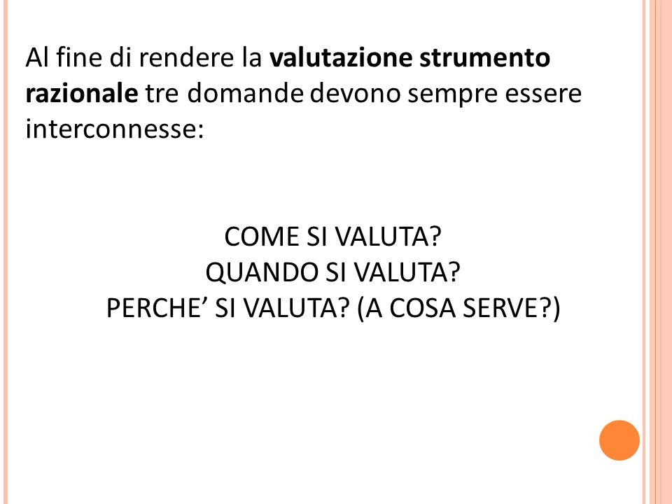 PERCHE' SI VALUTA (A COSA SERVE )