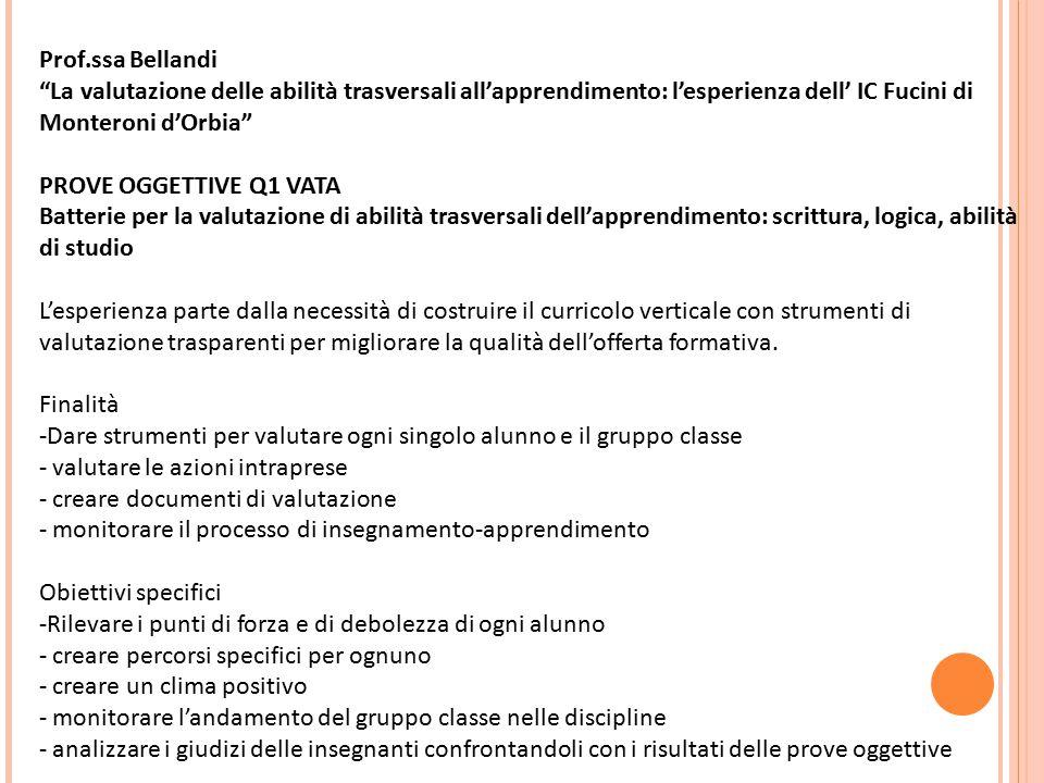 Prof.ssa Bellandi La valutazione delle abilità trasversali all'apprendimento: l'esperienza dell' IC Fucini di Monteroni d'Orbia