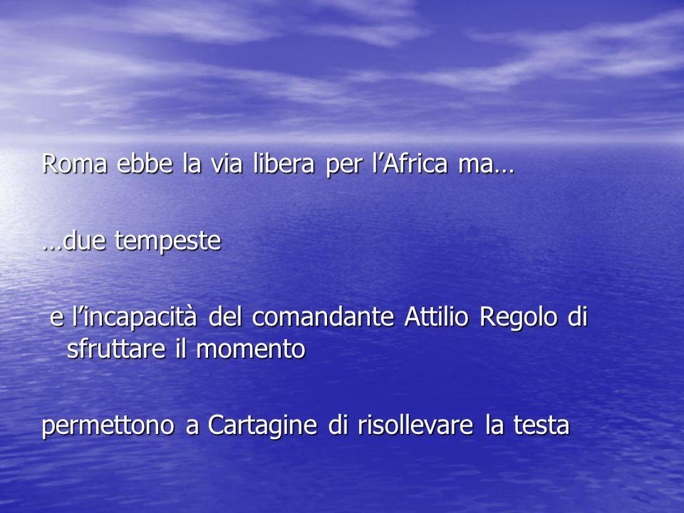 Roma ebbe la via libera per l'Africa ma…