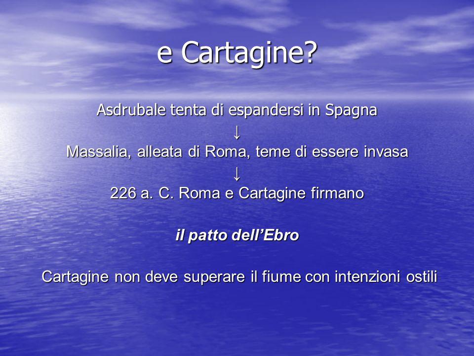 e Cartagine Asdrubale tenta di espandersi in Spagna ↓