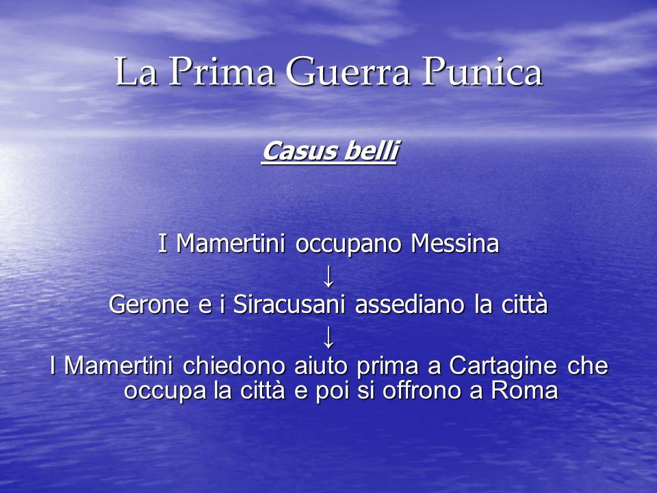 La Prima Guerra Punica Casus belli I Mamertini occupano Messina ↓