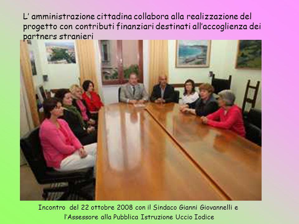 L' amministrazione cittadina collabora alla realizzazione del progetto con contributi finanziari destinati all'accoglienza dei partners stranieri