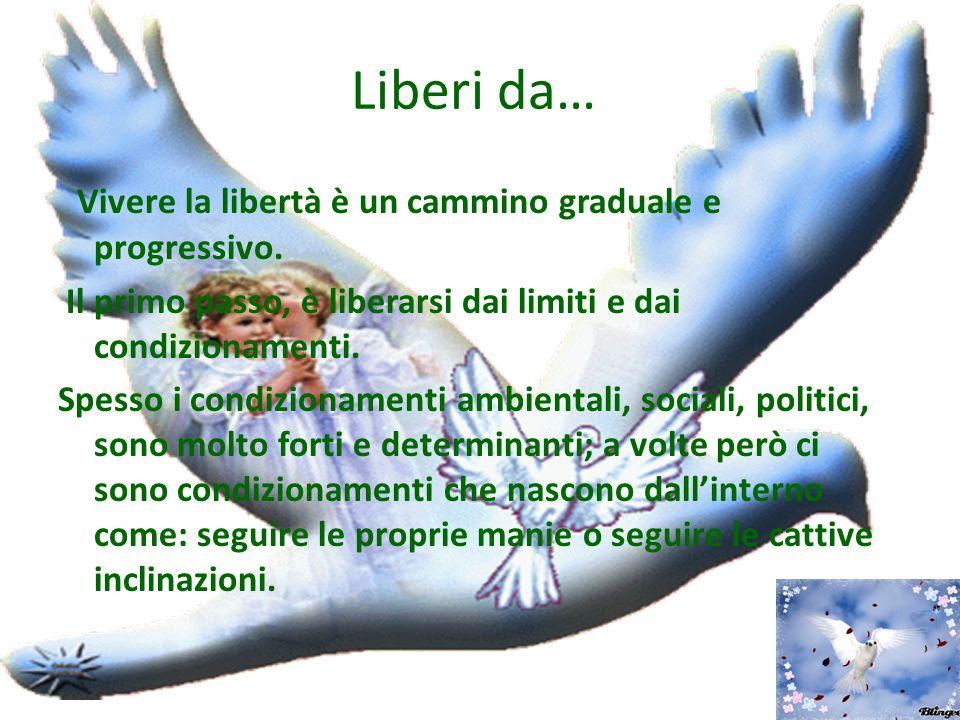 Liberi da… Vivere la libertà è un cammino graduale e progressivo.