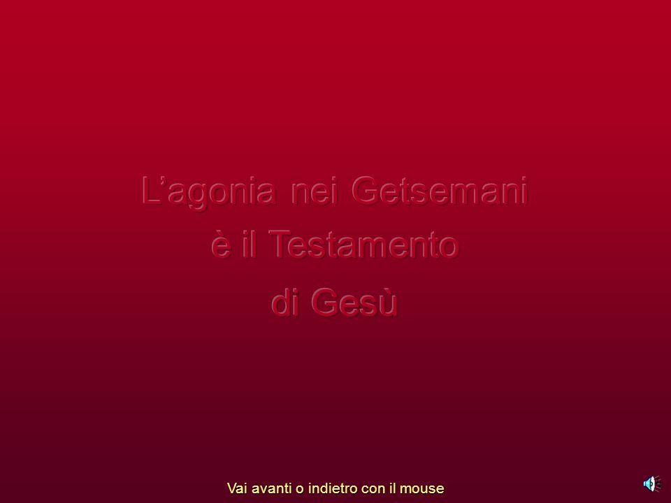 L'agonia nei Getsemani è il Testamento di Gesù