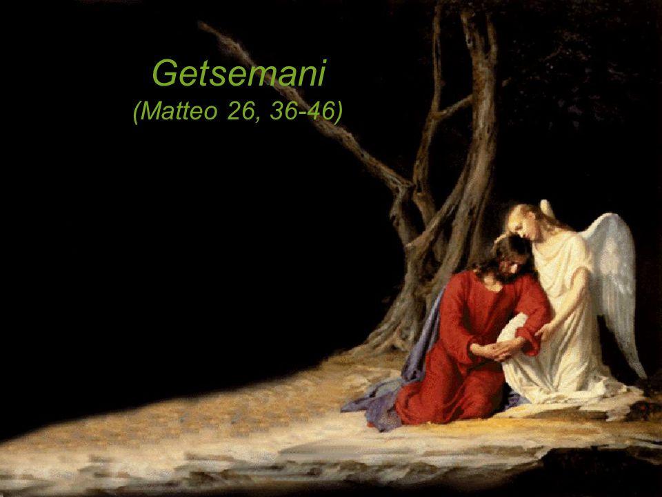 Getsemani (Matteo 26, 36-46) .