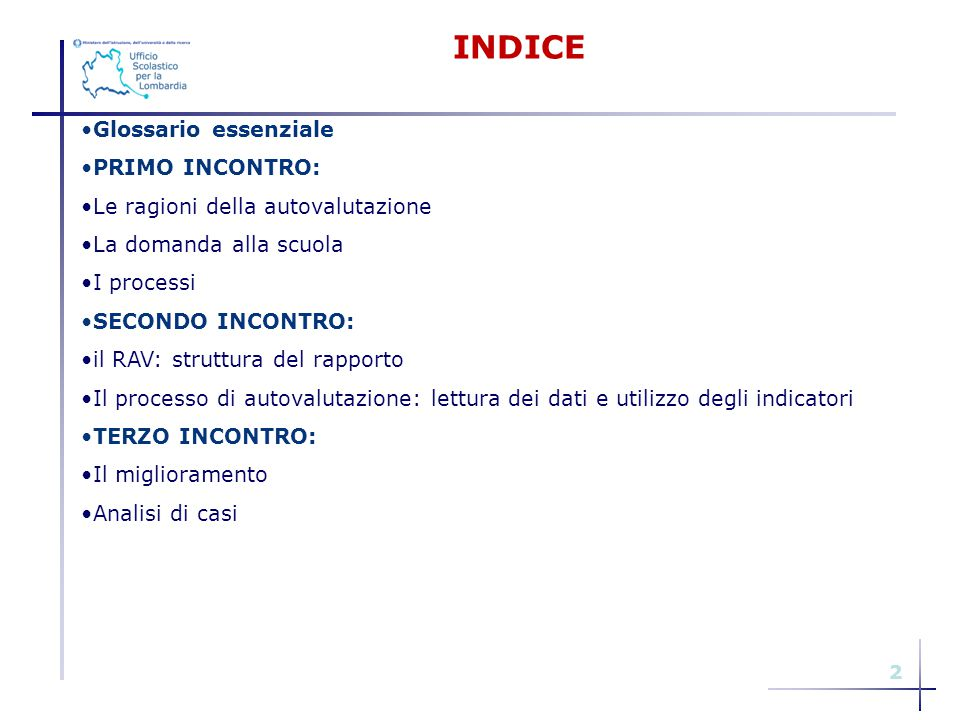 INDICE Glossario essenziale PRIMO INCONTRO: