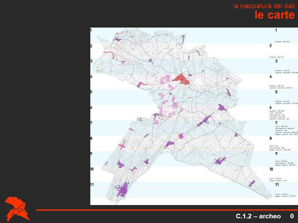 le carte la mappatura dei dati C.1.2 – archeo 0