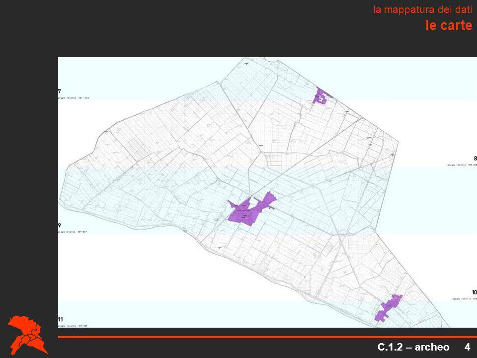 le carte la mappatura dei dati C.1.2 – archeo 4
