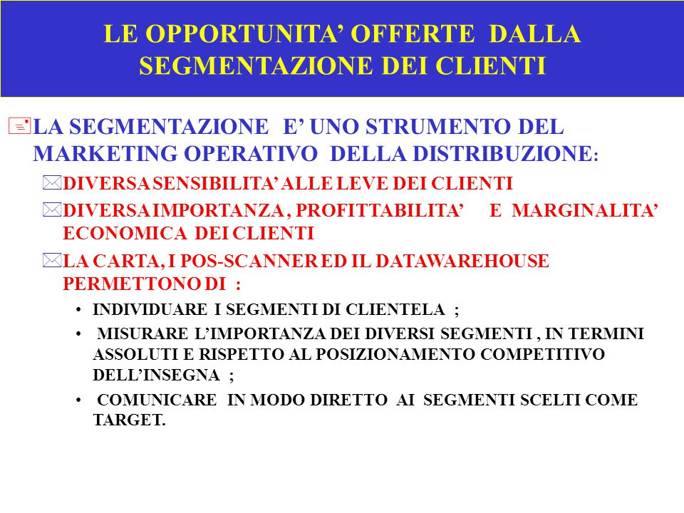 LE OPPORTUNITA' OFFERTE DALLA SEGMENTAZIONE DEI CLIENTI