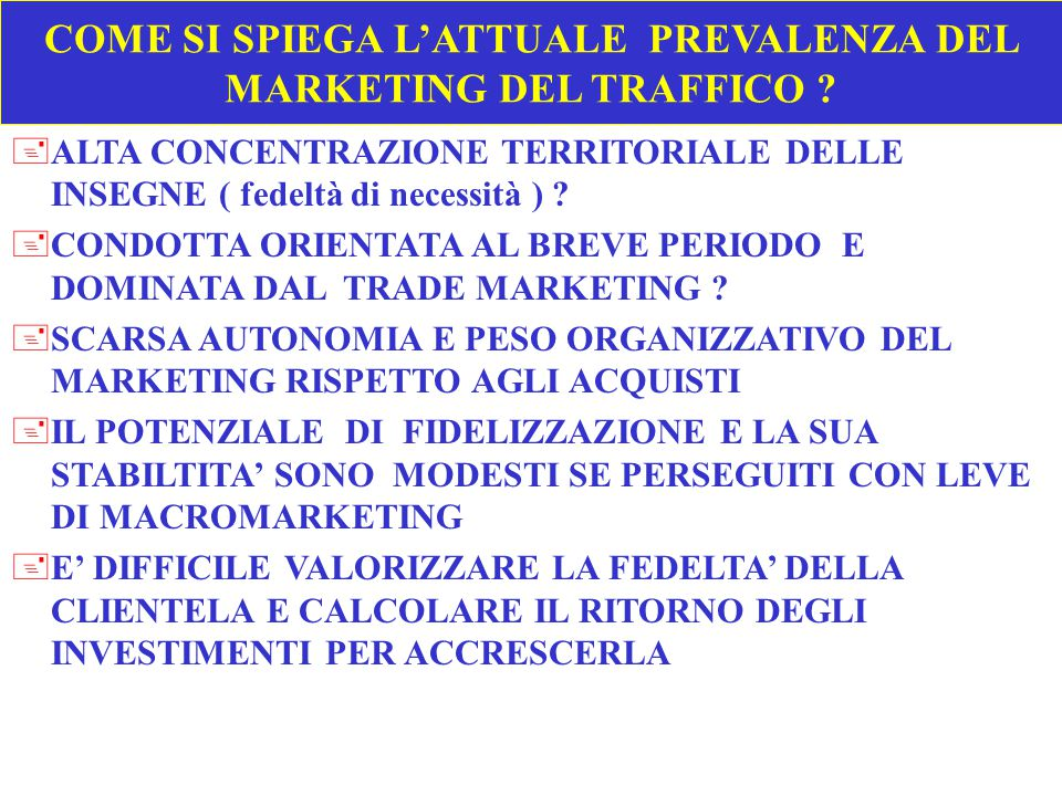 COME SI SPIEGA L'ATTUALE PREVALENZA DEL MARKETING DEL TRAFFICO
