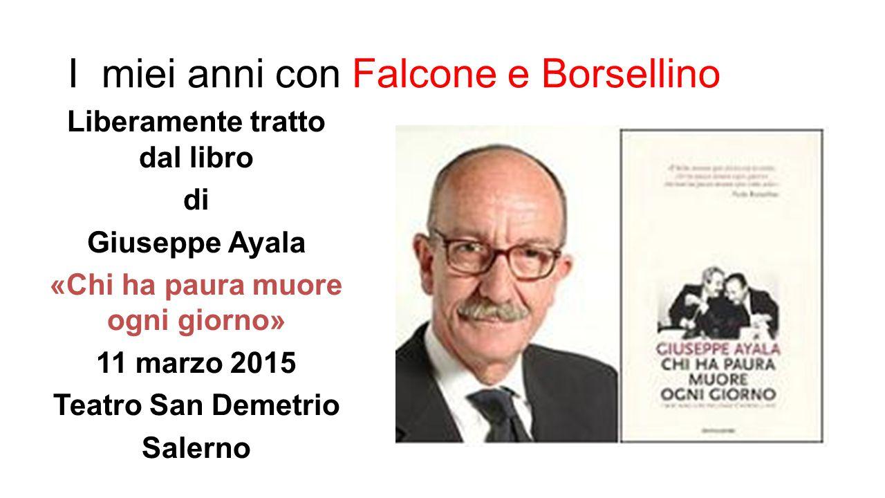 I miei anni con Falcone e Borsellino