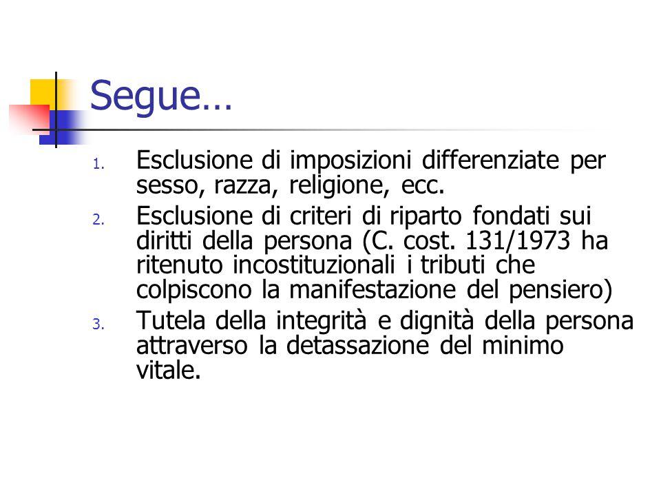 Segue… Esclusione di imposizioni differenziate per sesso, razza, religione, ecc.