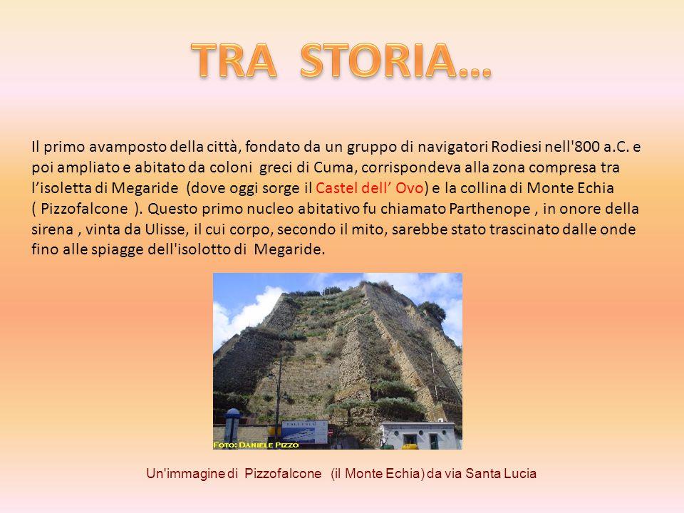 Un immagine di Pizzofalcone (il Monte Echia) da via Santa Lucia