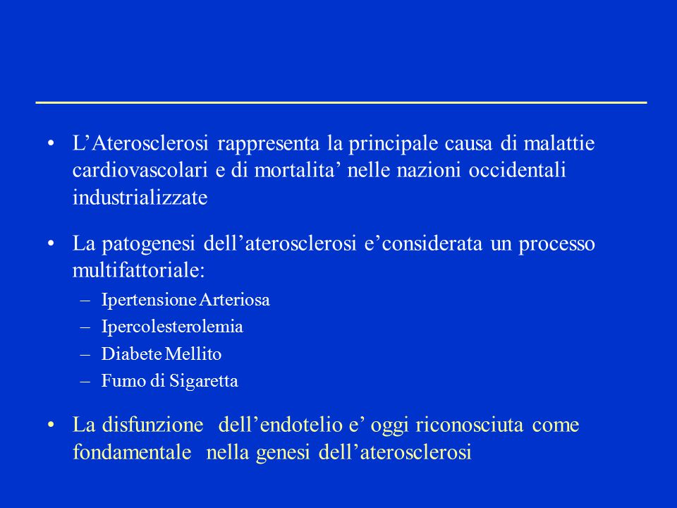 L'Aterosclerosi rappresenta la principale causa di malattie cardiovascolari e di mortalita' nelle nazioni occidentali industrializzate