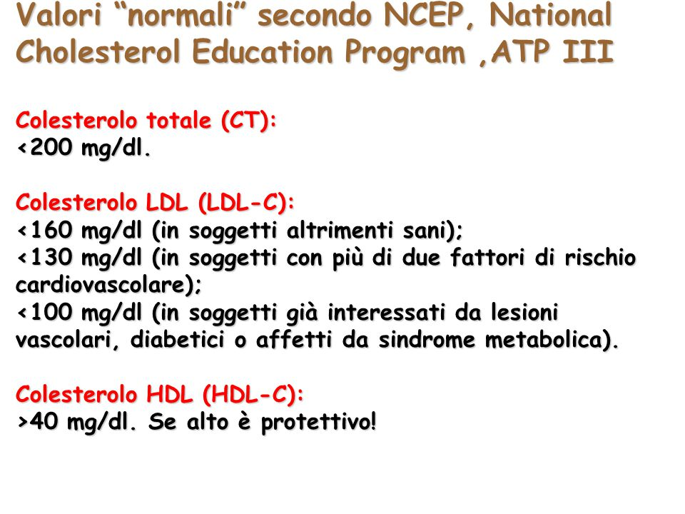 Valori normali secondo NCEP, National Cholesterol Education Program ,ATP III