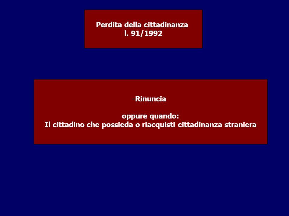Perdita della cittadinanza l. 91/1992
